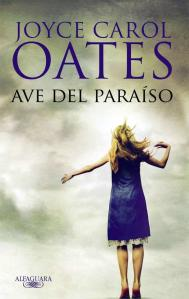 Reseña Ave del paraíso (Joyce Carol Oates)