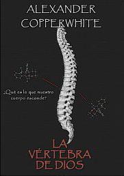 """Reseña """"La vértebra de Dios. Misterios del Manuscrito Voynich"""" (Alexander Copperwhite)"""